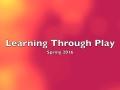 Storrington First School Learning Through Play Spring 2016