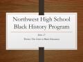 Northwest High School Black History Program