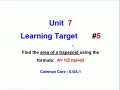 Unit 7 - Learning Target 5 - Find Area of a Trapezoid
