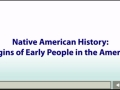 Native American History: Origins of Early People in the Americas