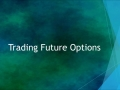Personal Finance Lab - Trading Future Options