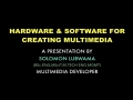 Hardware and Software for Creating Multimedia Pt1