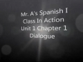 Class in Action Spanish 1 Unit 1 Chapter 1 Dialogue