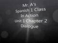 Mr.A's Spanish 1 Class in Action Unit 1 Chapter 2 Dialogue
