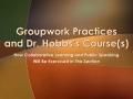 Groupwork Practices and Dr. Hobbs's Courses