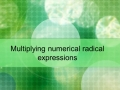 Multiply numerical radical expressions