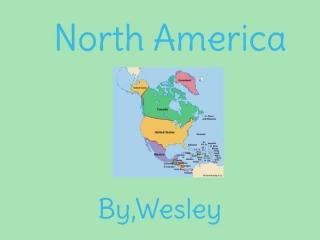 Wesley's North America Investigation