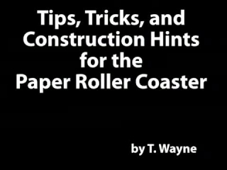 Construction Hints for the Paper Roller Coaster
