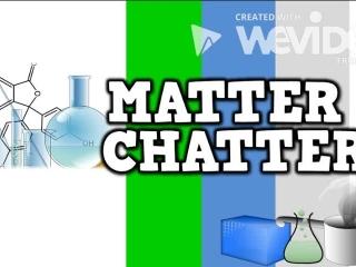 Matter Chatter