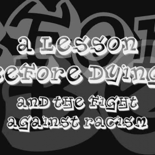 a lesson before dying essay on racism A lesson before dying essays 'a lesson before dying' is a novel, which in detail contradicts, racism and in-justice ness throughout the novel ernest j gainer the.